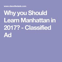 Why you Should Learn Manhattan in 2017? - Classified Ad
