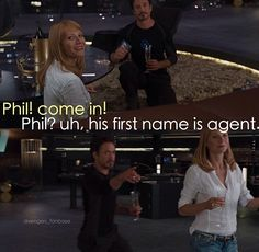 Agent Phil Coulson. Hehehe, one of Uncle Tony's best lines!