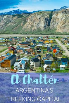 The town of El Chaltén in Argentina is known as the country's trekking capital. It's a popular starting point to hike to Mt. Fitz Roy as well as other trails.