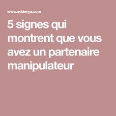 5 signes qui montrent que vous avez un partenaire manipulateur