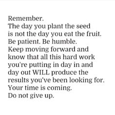 Deep quotes to live by! patience is the key. inspirational quotes for you. Inspirational Quotes For Women, Motivational Quotes, Seed Quotes, Quotes To Live By, Love Quotes, Growth Quotes, Be Yourself Quotes, Inspire Me, Positive Quotes
