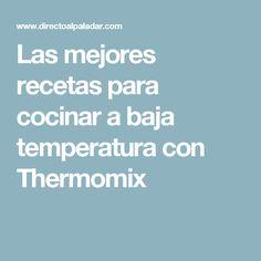 Las mejores recetas para cocinar a baja temperatura con Thermomix