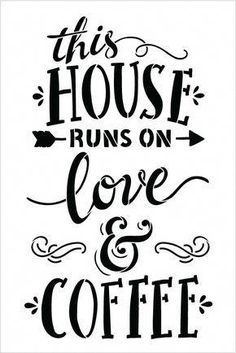 This is a coffee lover word art stencil, This House Runs On Love and Coffee - Word Stencil - 12 Free Font Design, Design Logo, Coffee Facts, Coffee Signs, Coffee Words, Cute Coffee Quotes, Word Stencils, Coffee Stencils, Too Much Coffee