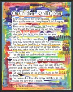 My favorite saying about children -- Kahlil Gibran