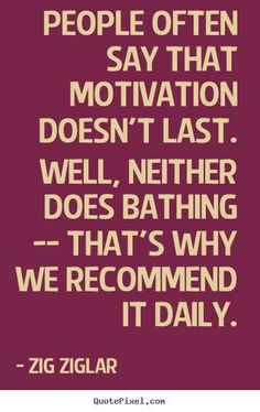 What motivates you daily?