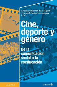 Cine, deporte y género : de la comunicación social a la coeducación / Aránzazu Román San Miguel, Trinidad Núñez Domíguez (eds.)
