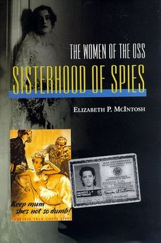 Sisterhood of Spies: The Women of the OSS by Elizabeth P. McIntosh,http://www.amazon.com/dp/1557505985/ref=cm_sw_r_pi_dp_R9OHtb0E3VGT3BXA