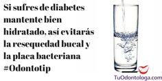 Si sufres de diabetes mantente bien hidratado, así evitarás la resequedad bucal y la placa bacteriana  #Odontotip