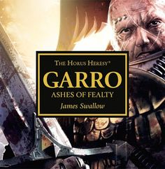 El Descanso del Escriba: Garro:Ashes of Fealty,de James Swallow.Una reseña