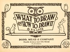 super sweet vintage step-by-step drawing instructions.  extra love the owl ones :~}