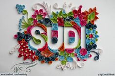 Quilling art for a friend (sudi) by Komal Udeshi, via Behance