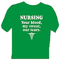 NURSING your blood, my sweat, our tears (And lots of other shirts!!)