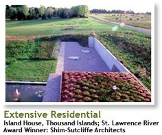 2004 Winner, Extensive Residential: Island Home, Thousand Islands, St. Lawrence River Recipient: Shim-Sutcliffe Architects | #architecture #ecotecture #green #design #eco #sustainable #sustainability #gardening #garden #livingwall #greenroof #agriculture