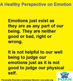 Emotions aren't good, bad, right, or wrong