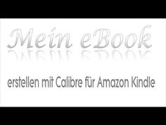 eBook erstellen mit Calibre - YouTube