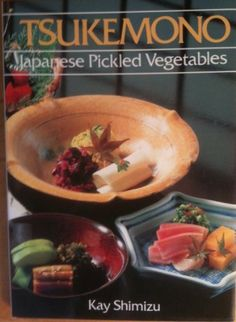 Tsukemono: Pickled Japanese Vegetables, http://www.amazon.com/dp/0870409107/ref=cm_sw_r_pi_awdm_aWCOvb0J88RV3