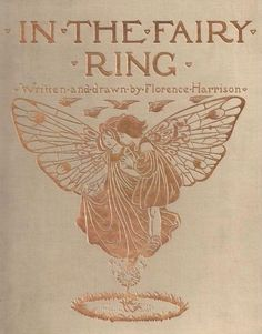 In The Fairy Ring - Florence Harrison Book Cover Art, Book Cover Design, Book Design, Book Art, Vintage Book Covers, Vintage Books, Old Books, Antique Books, Fairy Ring