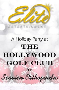 pin - Elite Entertainment Holiday Party at Hollywood Golf Club for Seaview Orthopaedic