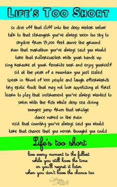 life's too short - Live it to the fullest