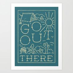Go Out There by WEAREYAWN Inspiration Quote