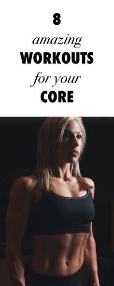 8 Amazing Workouts for Your Core
