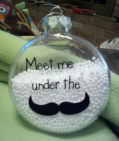 Mustache ornament. Love the verbage!