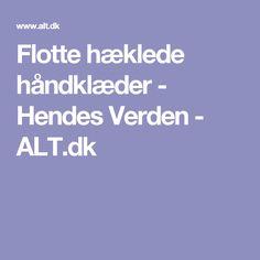 Flotte hæklede håndklæder - Hendes Verden - ALT.dk