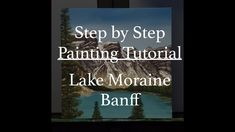 Lake Moraine Step by Step Acrylic Painting Tutorial for Beginners by Brian Sloan Acrylic Painting Tutorials, Painting Tips, Banff National Park, National Parks, Step By Step Painting, Learn To Paint, Step By Step Instructions, How Beautiful, Artist At Work