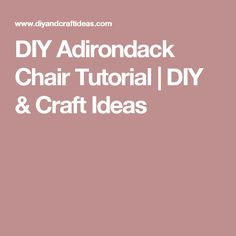 DIY Adirondack Chair Tutorial | DIY & Craft Ideas