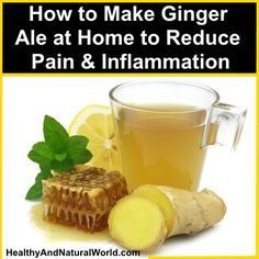 How to Make Ginger Ale at Home to Reduce Pain and Inflammation
