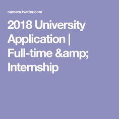2018 University Application   Full-time & Internship