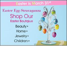 Easter is March 31st.  Shop our Easter Boutique!