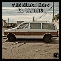 The Black Keys - El Camino ...one of those albums that's good from start to finish