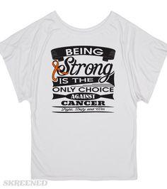 Skin Cancer Being Strong Shirts  #SkinCancerAwareness