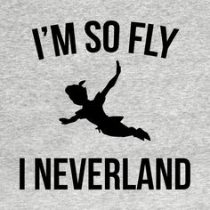 Check out this awesome 'I%27m+So+Fly+I+Neverland' design on @TeePublic!