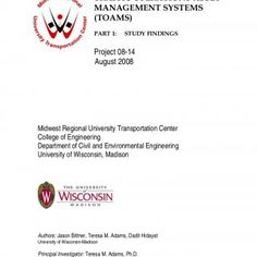 TRAFFIC OPERATIONS ASSET MANAGEMENT SYSTEMS (TOAMS) PART 1: STUDY FINDINGS Project 08-14 August 2008 Midwest Regional University Transportation Center Colle. http://slidehot.com/resources/traffic-operations-asset-management-systems-toams.49060/