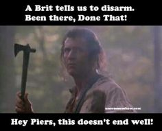 A Brit tells us to disarm - Hey @PiersMorgan, Been There, Done That, Doesn't End Well For You.
