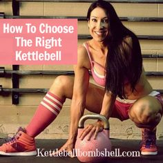 How To Choose The Right Kettlebell via @kbellbombshell @fitfluential #fitfluential #kettlebells