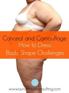 Did you know you can conceal and camouflage whatever you want! Learn how to work with your body just the way it is.  Go to http://auraimageconsulting.com/2014/07/conceal-camouflage-dressing-body-shape-challenges/ #ImageConsultant #StylistToronto