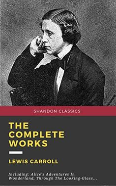 The Complete Works Of Lewis Carroll Illustrated Shando