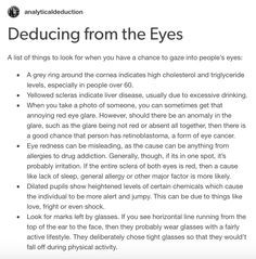 Then does that mean I have liver disease. Only a small part of my sclera is yellow but I've never touched alcohol in my life before. Book Writing Tips, Writing Help, Writing Prompts, The More You Know, Good To Know, Guide To Manipulation, A Guide To Deduction, The Science Of Deduction, How To Read People