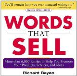 If you write emails, blog posts, FB status updates, then you need to read this book 'Words That Sell'.