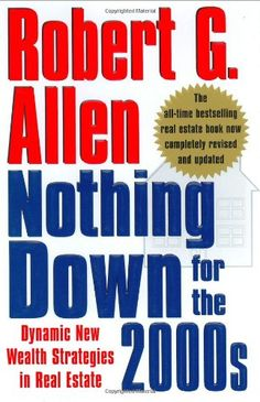 Nothing Down for the Dynamic New Wealth Strategies in Real Estate by Robert G. Real Estate Investing Books, Real Estate Book, Real Estate Companies, Real Estate Marketing, Robert G, Robert Allen, Career Development, Any Book, Investment Property