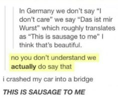 When Germans invented the most German way to express that they don't give a fuck. 27 Times The German Language Had To Explain Itself To The Rest Of The World The Words, Funny Quotes, Funny Memes, Jokes, Writing Tips, Writing Prompts, German Language Learning, All Meme, Learn German