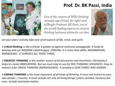Prof. Dr. BK Passi - fullbright professor and world renowned expert on creative thinking added some advise to our idea of creating an app which should help to make better decisions