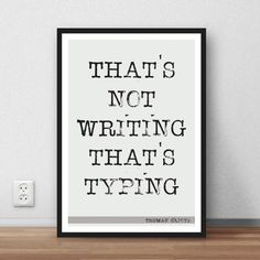That's not writing that's typing... Truman Capote literally wall art quote poster.