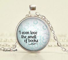Love The Smell Of Books   Book Lover Necklace   Reading Quote Necklace    (B4558