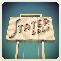 I still see one of these old school Stater Bros signs now and then.