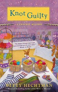 9th release in Betty Hechtman's Crochet Mystery Series is Knot Guilty.
