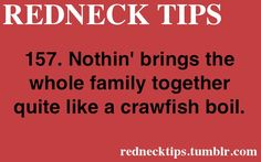 I do not see a crawfish boil as redneck. Goodness people.... Get it right.